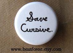 save cursive - pinback button badge