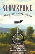 """""""Slowspoke: A Unicyclist's Guide to America"""" takes readers on an unusual journey—not just across the country on a unicycle, but into a way of life that Americans are finding increasingly rare: one that practices a playful, recalcitrant slowness."""