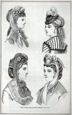 """""""New styles for spring bonnets and hats"""", c. 1870."""