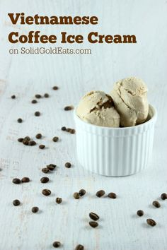 Simple Vietnamese Coffee Ice Cream recipe from @Solid Gold Eats Oh yum!