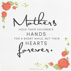 Cherish your mother. mothers day