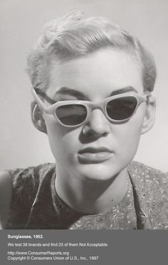 Sunglasses, 1952  We test 38 brands -- and find 23 of them Not Acceptable.