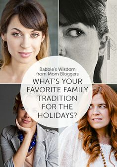 Wisdom from Mom Bloggers: What's Your Favorite Family Tradition for the Holidays?