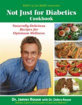 Not Just for Diabetics Cookbook: Naturally Delicious Recipes for Optimum Wellness