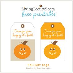 Orange you happy it's fall? Free Printable Gift Tags by Amy Locurto.