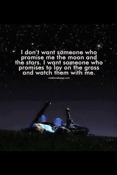 Laying on a blanket counting the stars with the person you love...  Remembering all the wishes you have made and have come true.