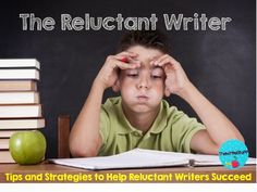 The Reluctant Writer: tips and strategies #thewritestuffteaching