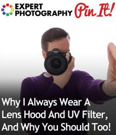 Why I Always Wear a Lens Hood and UV Filter, and Why You Should Too!