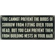 "#clever #quote  Say ""No"" to bird nests in your hair.  Thanks."