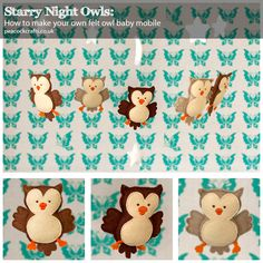 Starry Night Owls: How to make your own felt owl baby mobile Pinned by www.myowlbarn.com