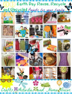 63 Earth Day Reuse, Recycle and Upcycled Projects