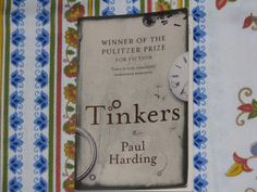 """Tinker"" by Harding. Read as an old man lies dying in his living room. Experience what he experiences as his time winds down."