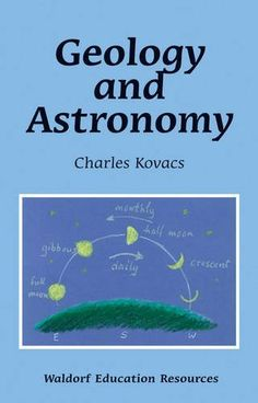 Class 6& 7: Geology and Astronomy (Waldorf Education Resources) by Charles Kovacs, http://www.amazon.com/dp/0863158072/ref=cm_sw_r_pi_dp_zH8rrb1EQJBSP