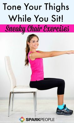 Tone up your legs while sitting in a chair! Great exercises to try at the office during the day. | via @SparkPeople #exercise #workout #fitness #getfit #noexcuses