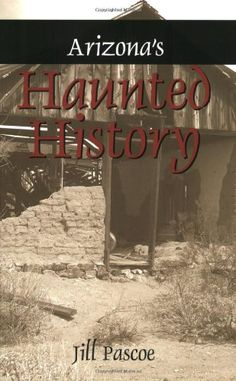 Arizonas Haunted History
