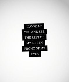 """I look at you and s"