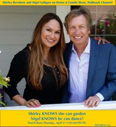 "Nigel Lythgoe is in the HOUSE! Shirley Bovshow is in the GARDEN!  Wed. 4/17 on ""Home & Family"" show on the Hallmark channel @ 10AM PST."