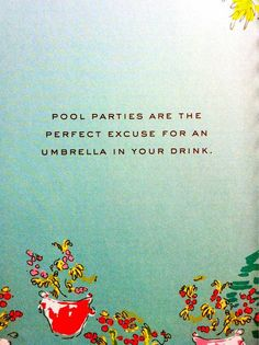 pool parties are the perfect excuse for an umbrella in your drink | #WordstoLiveBy