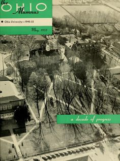 "The Ohio Alumnus, May 1955. ""Ohio University has taken on a new look during the past ten years, but the heart of the campus, ""The College Green,"" remains a familiar sight to alumni from all years. This month's cover photograph, taken by Tom Richards, a junior majoring in photography, looks up the familiar walk to Cutler Hall."" :: Ohio University Archives"