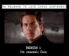 Chuck 4 Ever :) — 50 Reasons to Love Chuck Bartowski! (this is so brilliant)