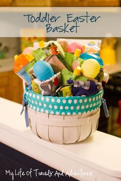 Toddler Easter Basket Ideas.  No Candy Involved #Easter #EasterBasket #Toddler #Kids