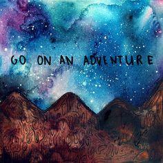 """""""go on an adventure"""""""