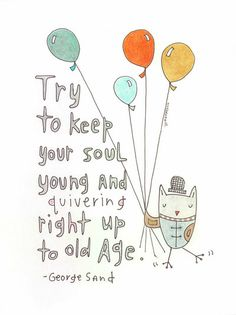 Hand Lettered Illustrated Quote Print - Try To Keep Your Soul Young...