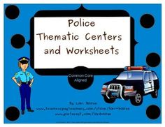 Police Thematic Centers and Worksheets  ***Common Core Aligned***