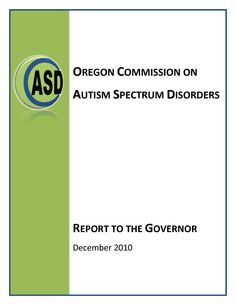 Oregon Commission on Autism Spectrum Disorders report to the governor.