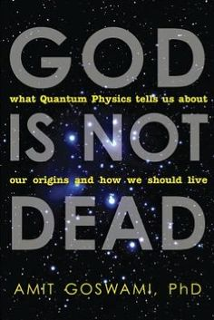Quantum physics proves the existence of the soul.*      The soul's been proven and we didn't hear about it on the news?  Must be a conspiracy... cough cough sputter.