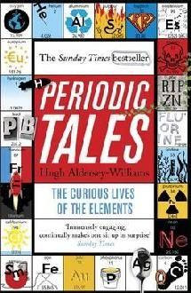 Periodic Tales  By Hugh Aldersey-Williams    Shows that the elements have personalities, attitudes, talents, shortcomings, stories with meaning. This title helps you to learn how lead can tell your future while zinc may one day line your coffin. It helps you to discover what connects the bones in your body with the Whitehouse in Washington, and more.