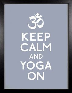 Keep Calm & Yoga On