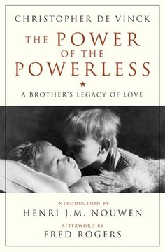 The Power of the Powerless: A Brother's Legacy of Love. Next book.