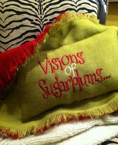 "Visions of Sugarplums custom monogrammed lime burlap with red on the backside of this 20 x 16"" pillow that has a raveled edge.. May be ordered with a finished edge of course & in your favorite burlap color with your choice of thread color...$68  Cindyjaegerdesigns@hotmail.com"
