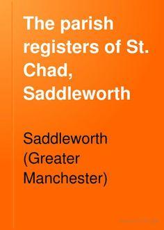 Schofield:  Parish Registers of Chad, Saddleworth, UK
