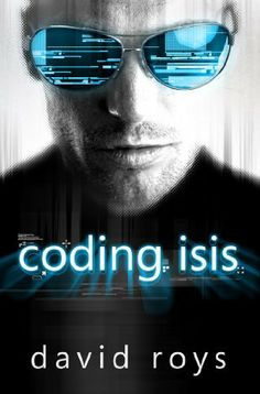 Coding Isis by David Roys. $4.04. 369 pages. Author: David Roys
