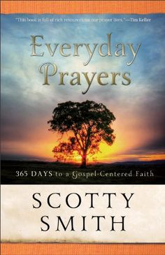 Free Book - Everyday Prayers: 365 Days to a Gospel-Centered Faith, by Scotty Smith, is free in the Kindle store and from Barnes & Noble and ChristianBook, courtesy of Christian publisher Baker Books.