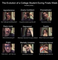 The evolution of a college student during finals week. This is my life. funny finals week, final week, colleg life, college life, college finals, colleg student, school finals, finals week memes, funny memes