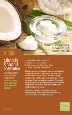 [ DIY: Calendula & Coconut Body Butter Recipe ] Coconut oil is solid at room temperature and creates a protective barrier on the skin, which allows it to retain moisture. Calendula contains calendulin, rutin and beta-carotene, which offers anti-inflammatory and antioxidant benefits for the skin. Made with: coconut oil, cocoa butter, unrefined shea butter, calendula essential oil. ~ from Monterey Bay Spice Co