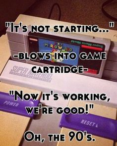 Super Nintendo memories :) I'm not from the 90's but my dad has one of these from when he was in college, so me and my sister grew up with this kind of stuff