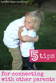 Toddler Approved!: 5 Tips for Connecting with Other Parents. How else do you cultivate connections with other parents and friends? Do you make it a priority?