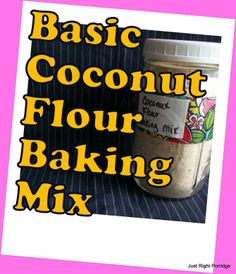 Basic Coconut Flour Baking Mix Lots of flavor ideas on this page too