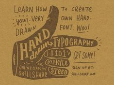 Hand-Drawn Typography 101 - Skillshare - This course is designed for anyone interested in learning how to make their own hand-drawn font.