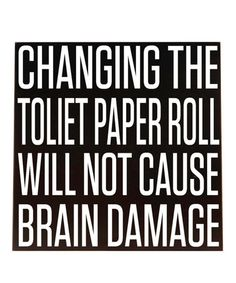 Take a look at this Black & White Changing the Toilet Paper Wall Art by Vinyl Crafts on #zulily today!