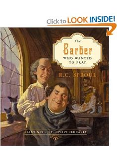 Amazon.com: The Barber Who Wanted to Pray R. C. Sproul, T. Lively Fluharty: Books