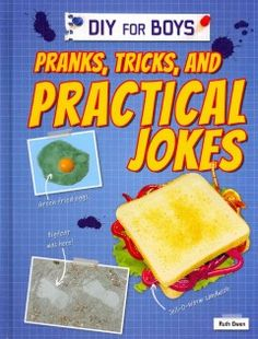 J 818.5 OWE. Provides step-by-step instructions for setting up and carrying out simple practical jokes.