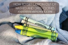 How To Get Crayon Out Of Washed And Dried Clothes   And This Marine Wife