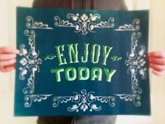 """Enjoy Today"" - A great daily reminder to hang in any room! 20x16 poster by ESPG $ 30."