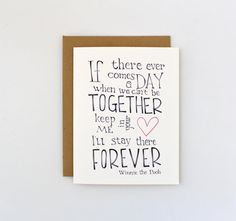 If there ever cames a day...  Winnie the Pooh quote card, Disney movie quote card, together forever typographic print