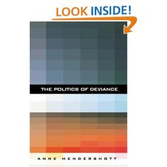 The Politics of Deviance by Dr. Anne Hendershott. Learn more about King's: http://www.tkc.edu.